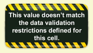 The value doesn't match the data validation restrictions defined for this cell